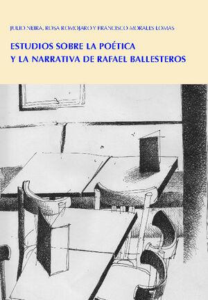 ESTUDIOS SOBRE LA POETICA Y LA NARRATIVA DE RAFAEL BALLESTE