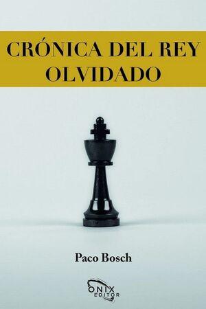 CRONICA DEL REY OLVIDADO