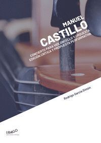 MANUEL CASTILLO: CONCIERTO PARA VIOLONCELLO Y ORQUESTA. EDIC