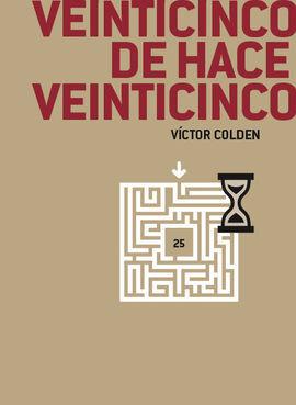 VEINTICINCO DE HACE VEINTICINCO
