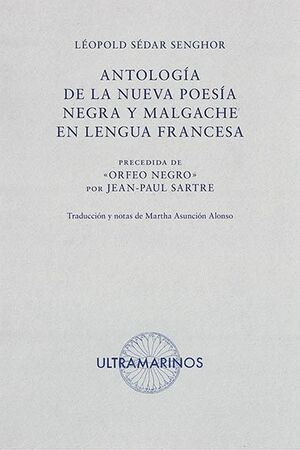 ANTOLOGIA DE LA NUEVA POESIA NEGRA Y MALGACHE EN LENGUA FRANCESA