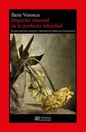 PEQUEÑO MANUAL DE LA PERFECTA FELICIDAD