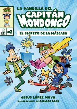 LA PANDILLA DEL CAPITÁN MONDONGO 2