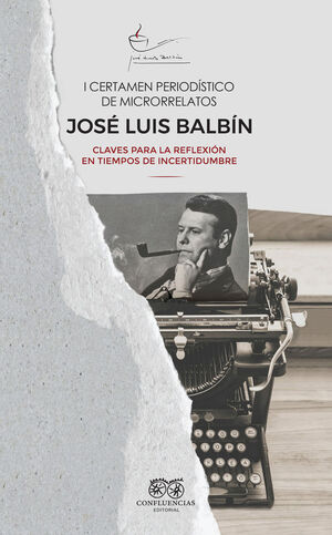 I CERTAMEN PERIODÍSTICO DE MICRORRELATOS JOSÉ LUIS BALBÍN