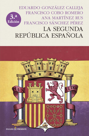 LA SEGUNDA REPÚBLICA ESPAÑOLA (RÚSTICA)