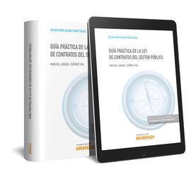 GUÍA PRÁCTICA DE LA LEY DE CONTRATOS DEL SECTOR PÚBLICO (PAPEL + E-BOOK)
