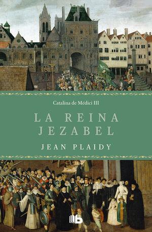 LA REINA JEZABEL (TRILOGÍA DE LOS MÉDICI 3)