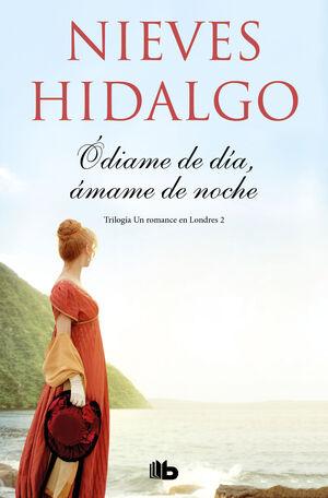ODIAME DE DIA, AMAME DE NOCHE (UN ROMANCE EN LONDRES 2)