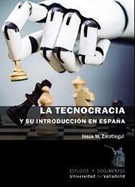 TECNOCRACIA Y SU INTRODUCCIÓN EN ESPAÑA, LA.