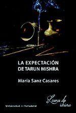 EXPECTACIÓN DE TARUN MISHRA, LA