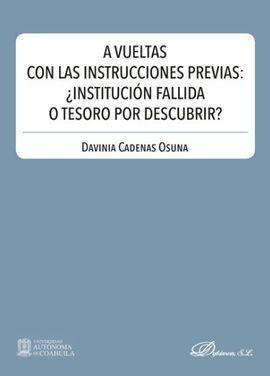 A VUELTAS CON LAS INSTRUCCIONES PREVIAS: ¿INSTITUCION FALLIDA O T