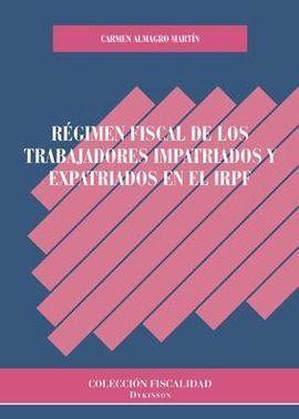 RÉGIMEN FISCAL DE LOS TRABAJADORES IMPATRIADOS Y EXPATRIADOS EN EL IRPF