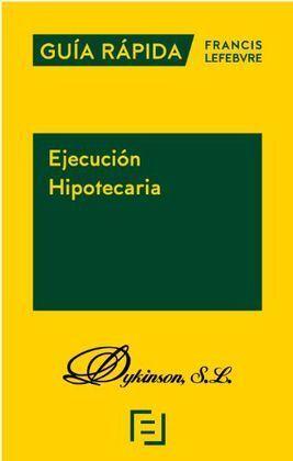 GUÍA RÁPIDA. EJECUCIÓN HIPOTECARIA