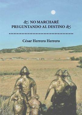 NO MARCHARE PREGUNTANDO AL DESTINO