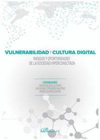 VULNERABILIDAD Y CULTURA DIGITAL.RIESGOS Y OPORTUNIDADES DE