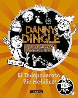 DANNY DINGLE Y SUS DESCUBRIMIENTOS FANTÁSTICOS: EL TODOPODEROSO P
