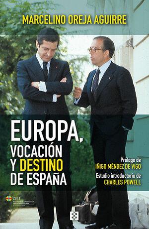 EUROPA, VOCACION Y DESTINO DE ESPAÑA