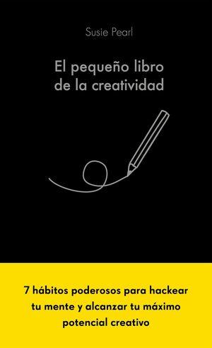 EL PEQUEÑO LIBRO DE LA CREATIVIDAD