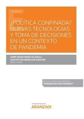¿POLÍTICA CONFINADA? NUEVAS TECNOLOGÍAS Y TOMA DE DECISIONES EN UN CONTEXTO DE P