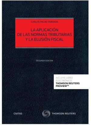 LA APLICACIÓN DE LAS NORMAS TRIBUTARIAS Y LA ELUSIÓN FISCAL (PAPEL + E-BOOK)