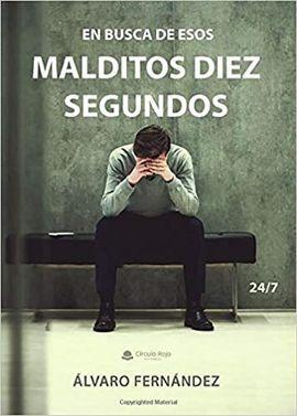 24;7. EN BUSCA DE ESOS MALDITOS DIEZ SEGUNDOS
