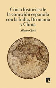 CINCO HISTORIAS DE LA CONEXIÓN ESPAÑOLA CON LA INDIA, BIRMANIA Y CHINA