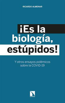 ¡ES LA BIOLOGÍA, ESTÚPIDOS!