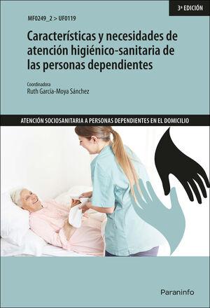CARACTERÍSTICAS Y NECESIDADES DE ATENCIÓN HIGIÉNICO-SANITARIA DE LAS PERSONAS DE