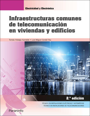 INFRAESTRUCTURAS COMUNES DE TELECOMUNICACIÓN EN VIVIENDAS Y EDIFICIOS 2.ª EDICIÓ