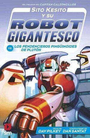 SITO KESITO Y SU ROBOT GIGANTESCO CONTRA LOS PENDENCIEROS PINGUIN