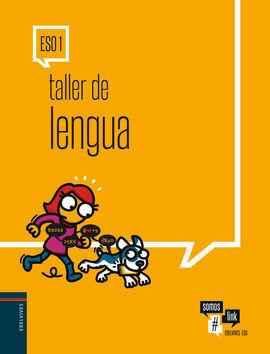 TALLER DE LENGUA 1ºESO. TALLERES DE REFUERZO 2017 PROYECTO SOMOS LINK