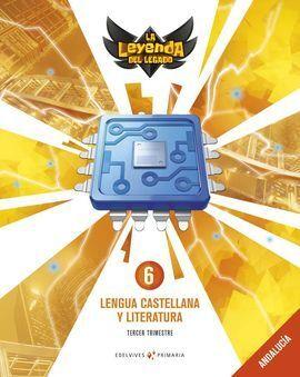 PROYECTO: LA LEYENDA DEL LEGADO. LENGUA CASTELLANA Y LITERATURA 6: ANDALUCÍA. TR