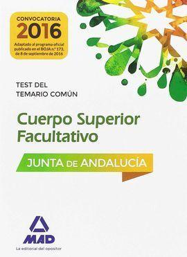 CUERPOS SUPERIORES FACULTATIVOS DE LA JUNTA DE ANDALUCÍA. TEST DEL TEMARIO COMÚN