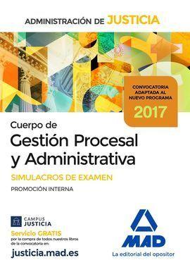 CUERPO GESTION PROCESAL Y ADMINISTRATIVA SIMULACROS EXAMEN 2017