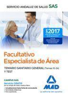 FACULTATIVO ESPECIALISTA DE AREA SAS TEMARIO SANITARIO GENERAL (TEMAS 10-24) Y T