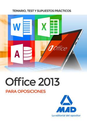 OFFICE 2013 PARA OPOSICIONES: TEMARIO, TEST Y SUPUESTOS PRÁCTICOS