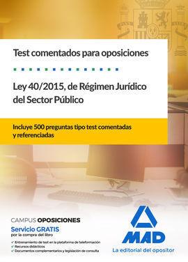 TEST  COMENTADOS PARA OPOSICIONES DE LA LEY 40/2015,  DE RÉGIMEN JURÍDICO DEL SE
