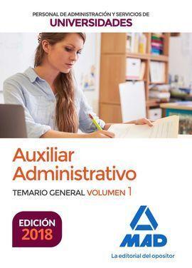 AUXILIAR ADMINISTRATIVO DE UNIVERSIDADES. TEMARIO GENERAL VOLUMEN 1