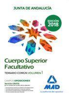 TEMARIO COMÚN VOL. 1 SUPERIOR FACULTATIVO 2018 CUERPO JUNTA ANDALUCÍA