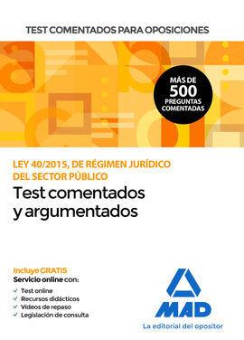 TEST COMENTADOS PARA OPOSICIONES DE LA LEY 40/2015, DE REGIMEN JURIDICO DEL SE