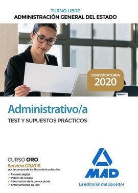 ADMINISTRATIVO DE LA ADMINISTRACIÓN GENERAL DEL ESTADO (TURNO LIBRE). TEST Y SUPUESTOS PRÁCTICOS