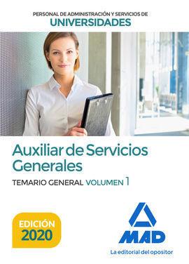 AUXILIAR DE SERVICIOS GENERALES DE UNIVERSIDADES. TEMARIO GENERAL VOLUMEN 1