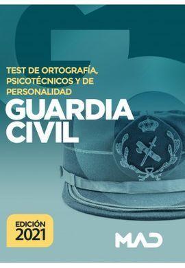 GUARDIA CIVIL TEST DE ORTOGRAFÍA, PSICOTÉCNICOS Y DE PERSONALIDAD (2021)