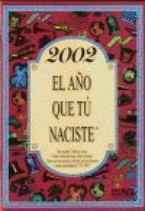 2002 AÑO QUE TU NACISTE