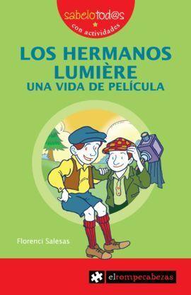 LOS HERMANOS LUMIÈRE UNA VIDA DE PELÍCULA
