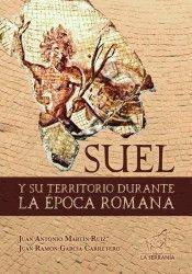 SUEL Y SU TERRITORIO DURANTE LA EPOCA ROMANA