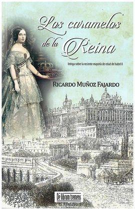 LOS CARAMELOS DE LA REINA (SAGA RODRIGO PIZARRO,4)