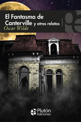 FANTASMA DE CANTERVILLE Y OTROS RELATOS, EL