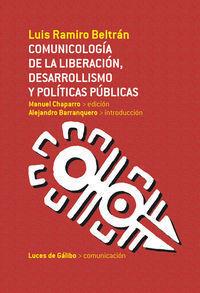 COMUNICOLOGIA DE LA LIBERACION, DESARROLLISMO Y POLITICAS PU