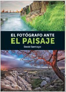 EL FOTOGRAFO ANTE EL PAISAJE